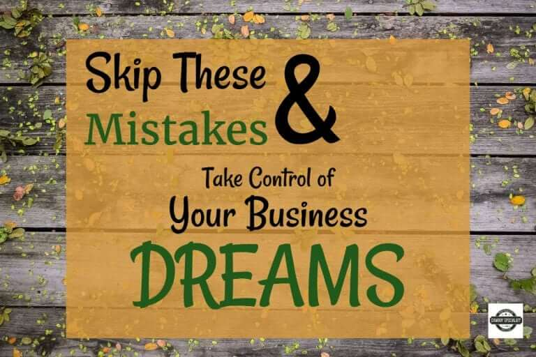 Skip These Mistakes & Take Control of Your Business Dreams