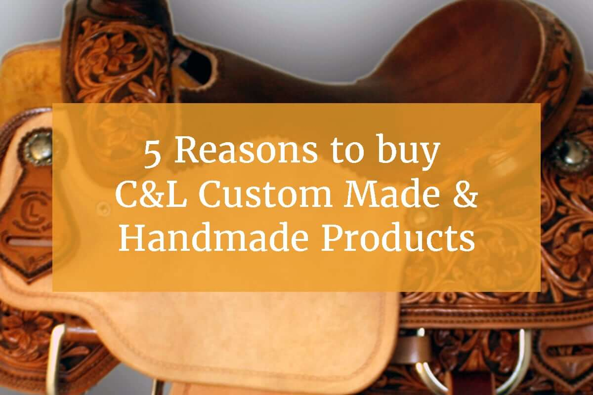 5 Reasons to buy C&L Custom Made & Handmade Products