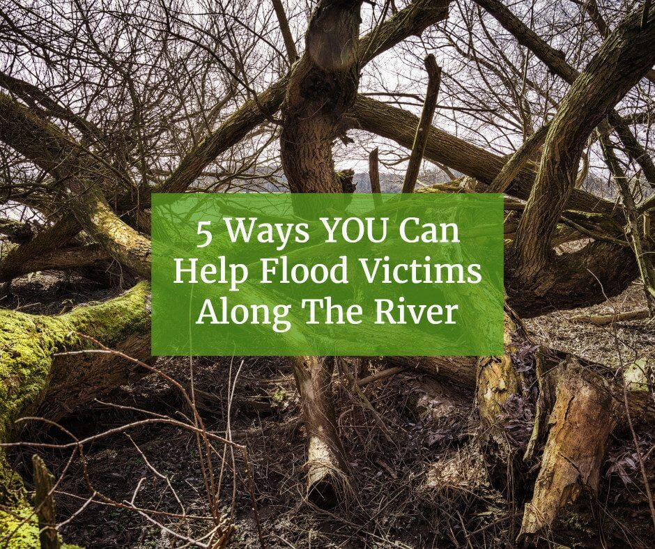5 Ways YOU Can Help Flood Victims Along The River