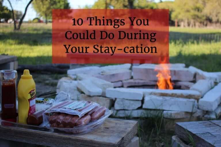 10 Things You Could Do During Your Stay-cation