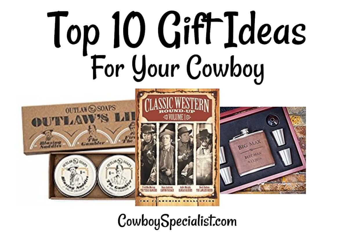 Top 10 Gift Ideas For Your Cowboy