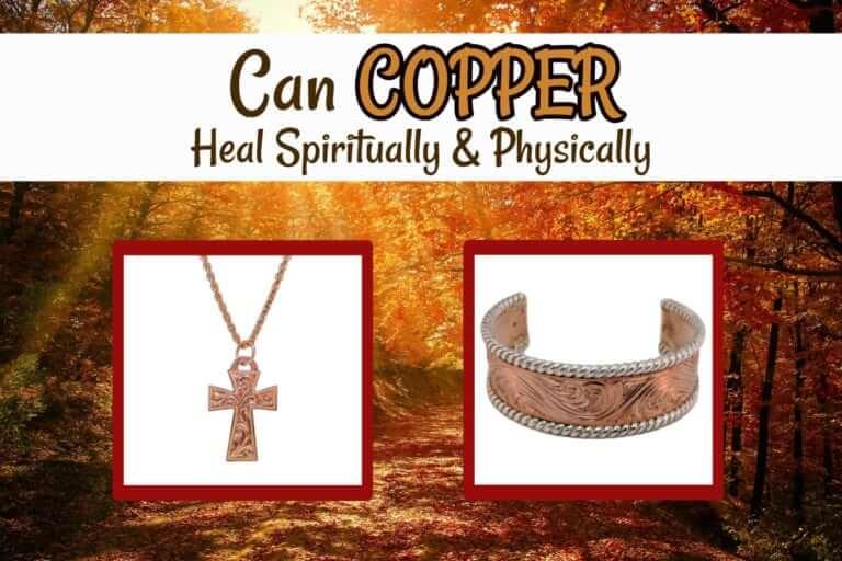 Can Copper Heal Spiritually & Physically?